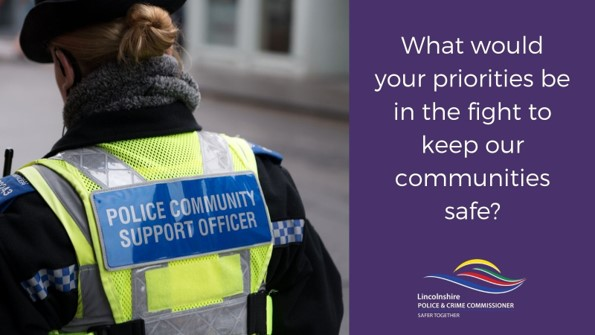RESIDENTS across the county are being given the opportunity to have their say on how their communities are policed and where to invest Lincolnshire Police's limited resources.